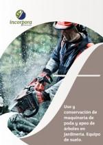 Uso y conservación de maquinaria de poda y apeo de árboles en jardinería. Equipo de suelo.